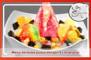 Resep berbuka puasa dengan Es Shanghai