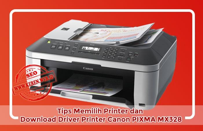 Tips Memilih Printer dan Download Driver Printer Canon PIXMA MX328