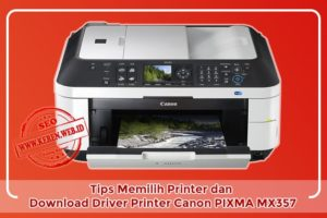 Tips Memilih Printer dan Download Driver Printer Canon PIXMA MX357