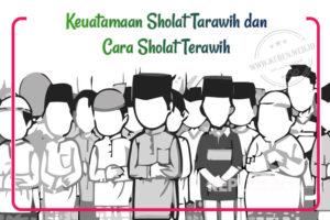 Cara Sholat Tarawih dan Keutamaan atau Fadhilahnya