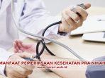 Manfaat Periksa Kesehatan Pra Nikah dan Prosedurnya