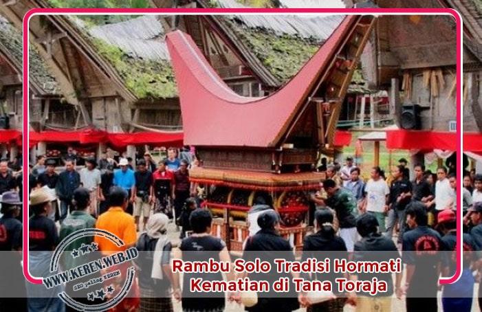 Wisata Tana Toraja Hormati Kematian dengan Tradisi Rambu Solo