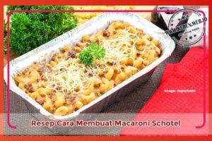 Cara Membuat Macaroni Schotel