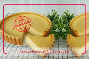 Resep Pie Susu Khas Indonesia Enak dan Lezat